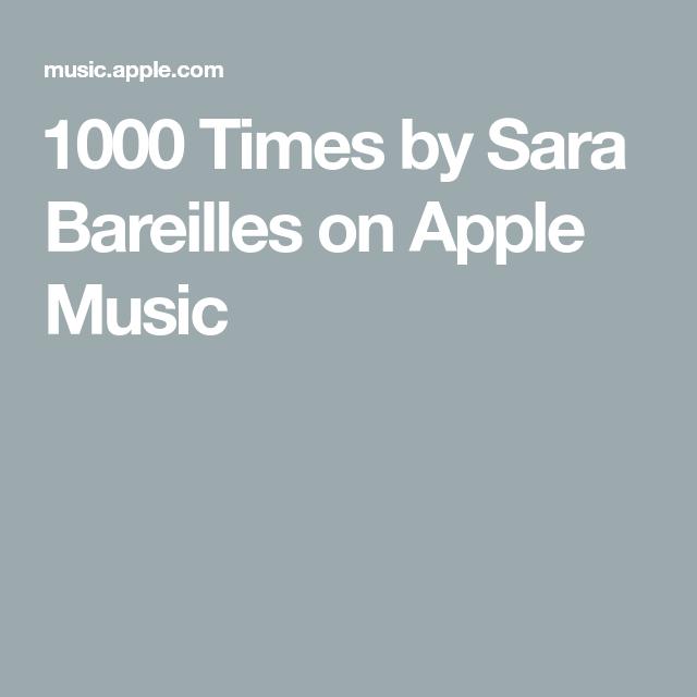 1000 Times by Sara Bareilles on AppleMusic