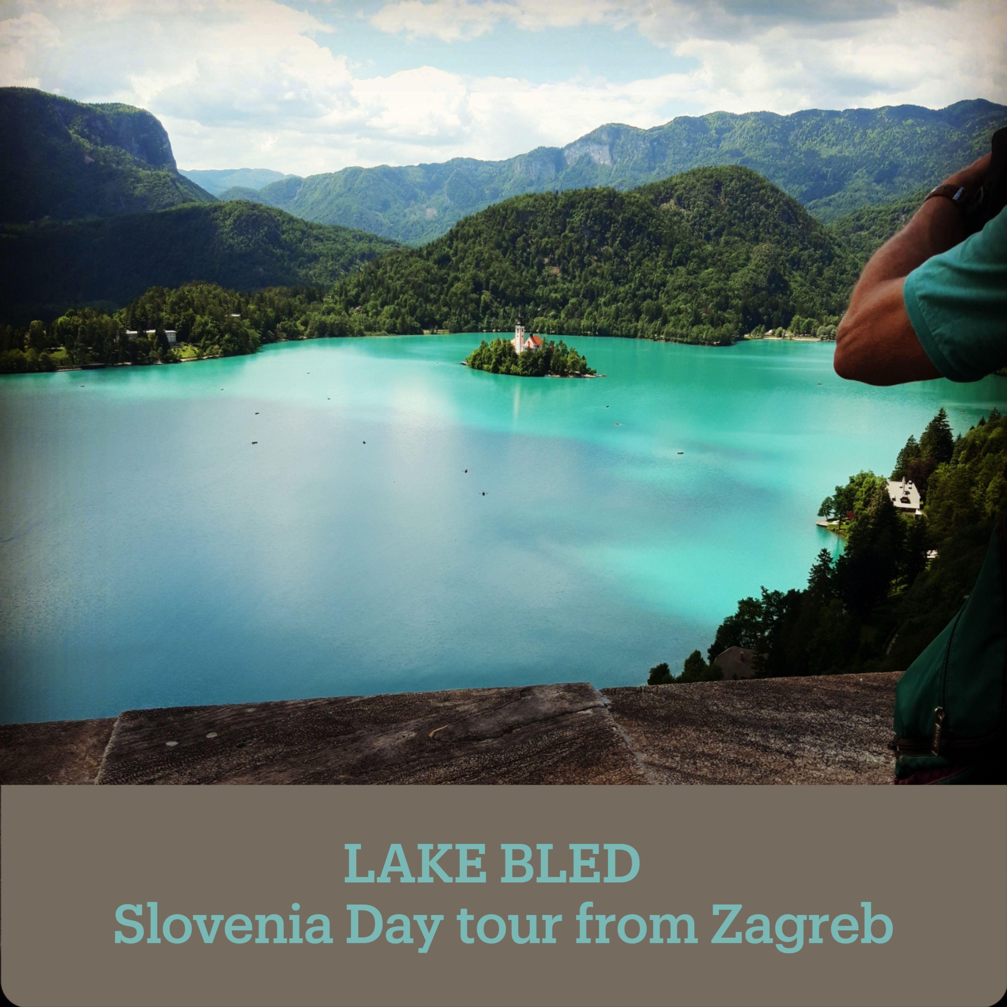 Slovenia Day Tour From Zagreb Day Tours Lake Bled Slovenia Tours
