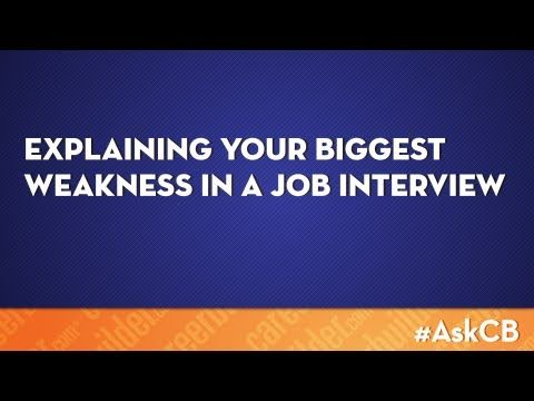 Explaining your biggest weakness in a job interview Ask - careerbuilder resume