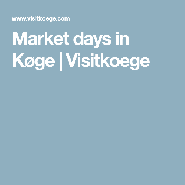 Market days in Køge | Visitkoege