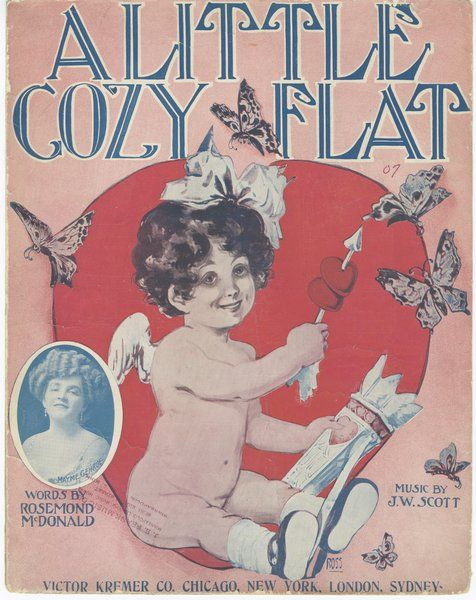 Title:  Little cozy flat  First Line:  Listen, dearest, to the story I am going to tell you;  First Line of Chorus:  A little cozy flat, a place to hang my hat, a little girl like  Composer:  Scott, J. W.  Lyricist:  McDonald, Rosemond  Performer:  Mayme Gehrue  Published:  Chicago: Victor Kremer Co., copyright 1907