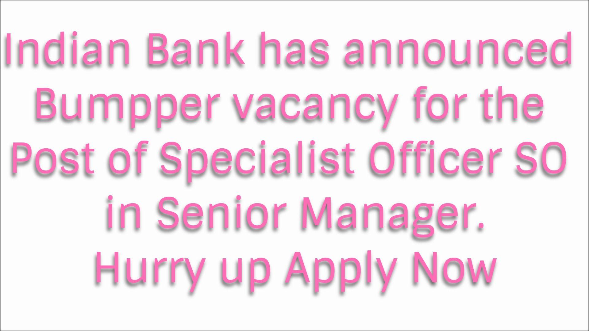 Indian Bank SO Recruitment 2018-Sarkari Job, Sarkari result, Latest ...