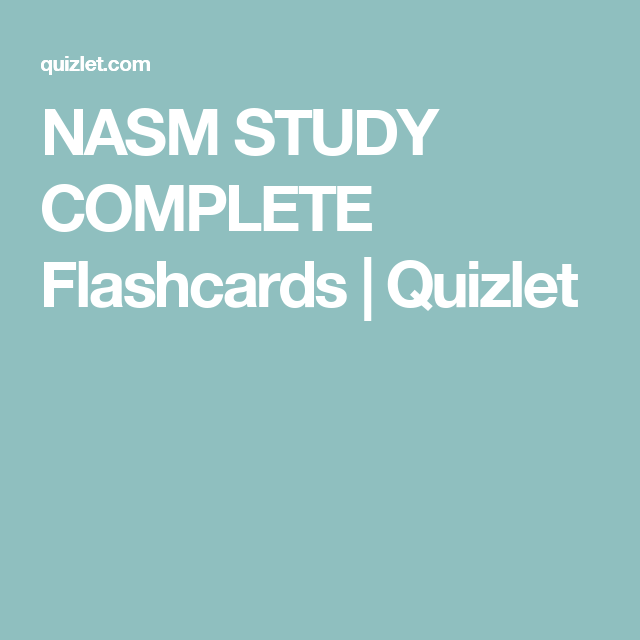 Strength Training Exam Weightlifting Flashcards Quizlet >> Nasm Study Complete Flashcards Quizlet Nasm Cpt Personal