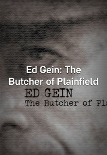 "FULL MOVIE! ""Ed Gein: The Butcher of Plainfield"" (2007) 