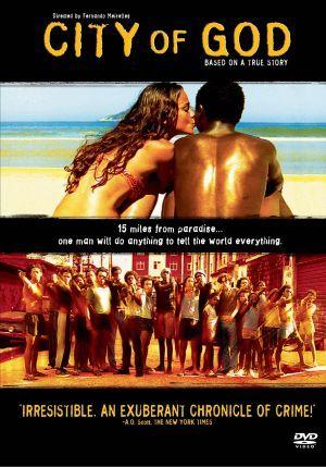 Cidade de Deus (2002)  Directors: Fernando Meirelles, Kátia Lund Writers: Paulo Lins (novel), Bráulio Mantovani (screenplay) Stars: Alexandre Rodrigues, Matheus Nachtergaele, Leandro Firmino