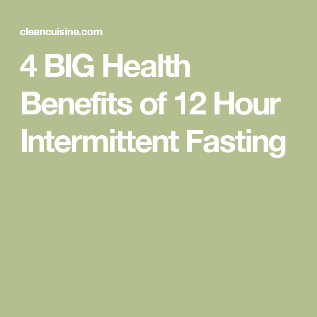 4 BIG Health Benefits of 12 Hour Intermittent Fasting | Healthy foods |  Pinterest | Intermittent fasting, Health benefits and Food