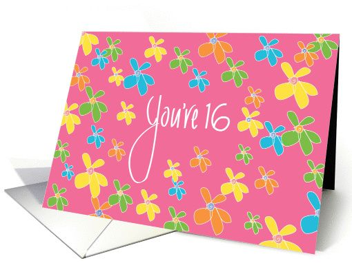 Birthday Card With Bright Flowers For 16 Year Old Girl Card