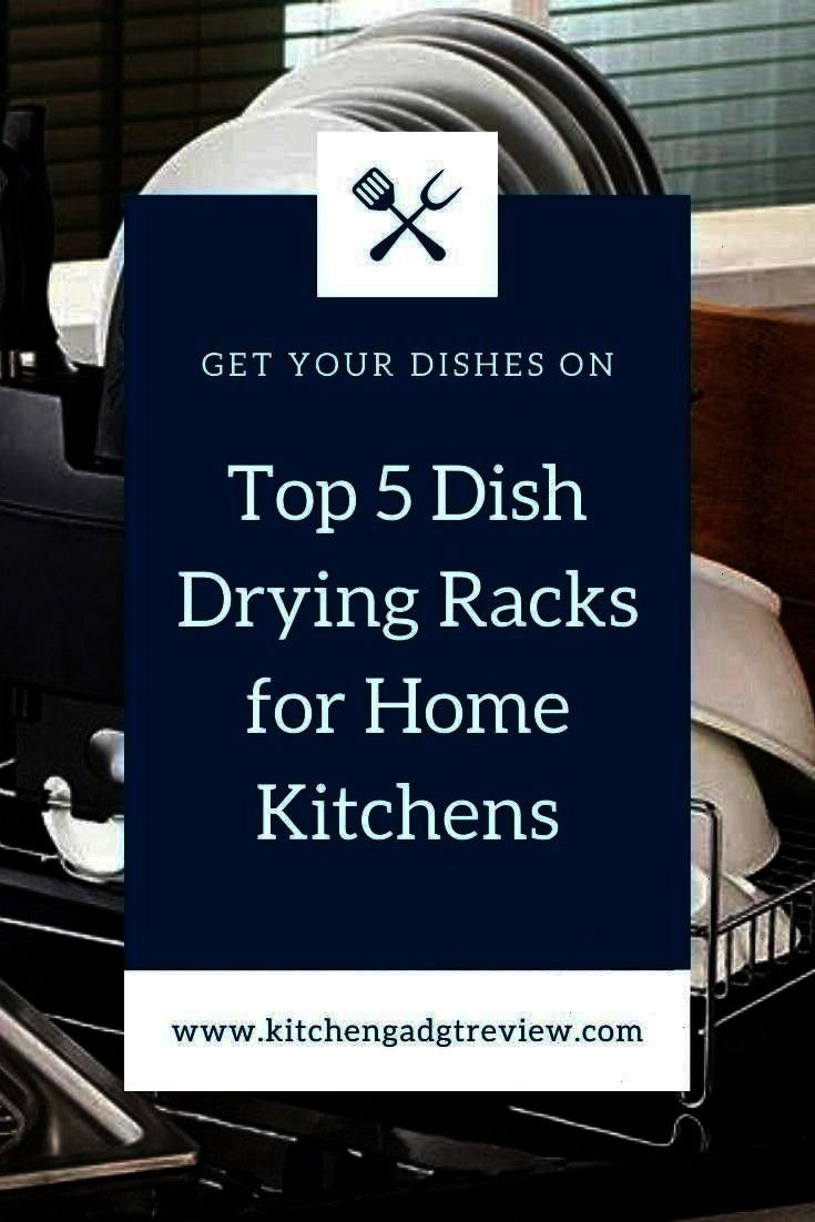 5 Picks for Home Kitchens The top picks for a dish drying rack Make the best use of your kitchen space with a dish rack thats perfect for your needs The top picks for a d...