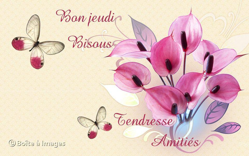 Bon jeudi, Bisous Tendresse, Amitiés | Bon jeudi, Jeudi, Bonjour bon lundi