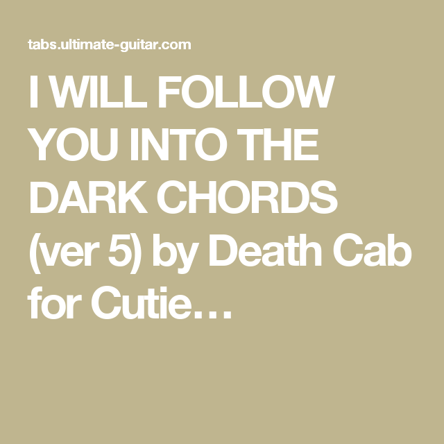I Will Follow You Into The Dark Chords Ver 5 By Death Cab For