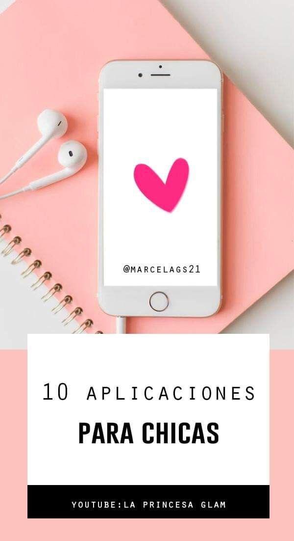 Apps Para Chicas Apps Para Chicas Aplicaciones Para Chicas Consejos De Chicas
