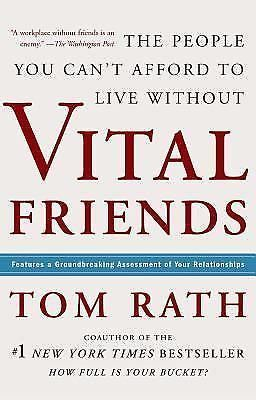 HARDCOVER BOOK : Vital Friends The People You Can't Afford to Live Without Rath #Textbook