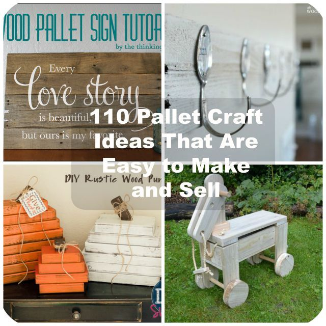 110 diy pallet ideas for projects that are easy to make for Unique diy projects to sell