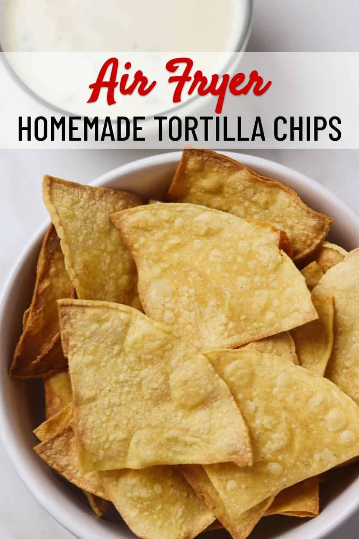 Air Fryer Tortilla Chips Recipe In 2020 Homemade Tortilla Chips Homemade Chips Homemade Tortillas