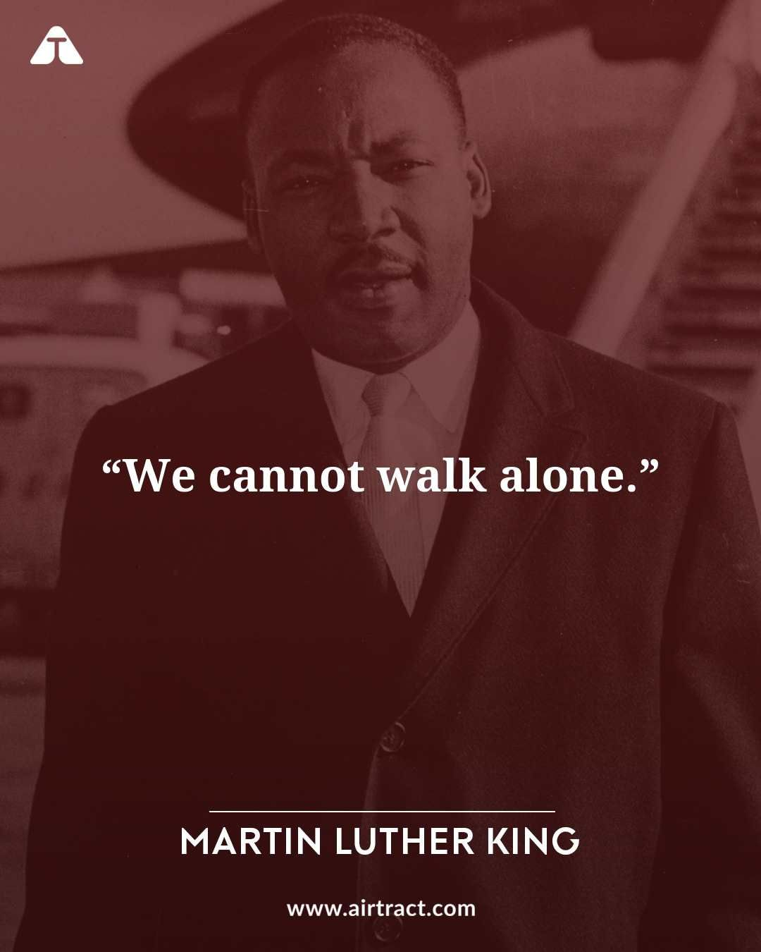 We Cannot Walk Alone Martin Luther King Martinlutherking Martinlutherkingjr Mart Martin Luther King Jr Quotes Martin Luther King Martin Luther King Quotes