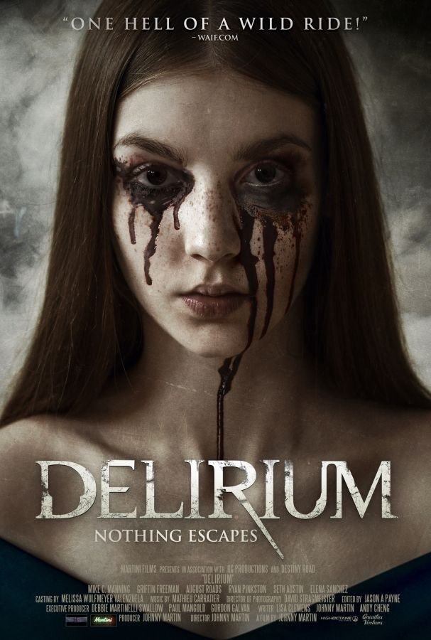 Nothing Escapes Delirium Is A 2014 Horror Film Directed By Johnny