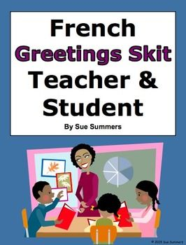 French Greetings Skit / Role Play - Teacher and Student ...