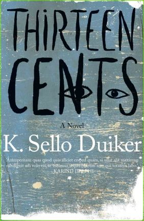 Thirteen Cents By K Sello Duiker This Was A Setbook For English101 A Real Heartwrencher Books Books To Read Literary Agency