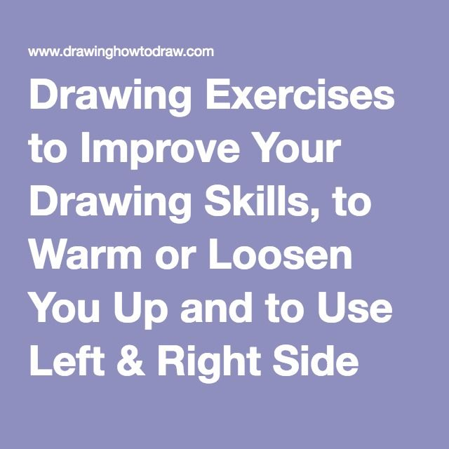 Drawing Exercises to Improve Your Drawing Skills, to Warm or Loosen