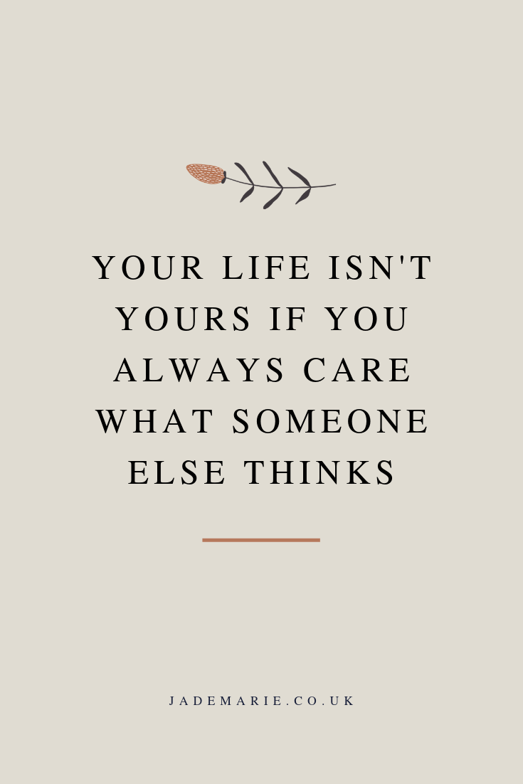 Your Life Isn't Yours If You Always Care What Someone Else Thinks  Inspirational Quote  Motivational Quote  Quotes For Business Women  Self Love Quote  Mental Health Quotes  Self Care Quotes  Life Quo is part of Self love quotes -