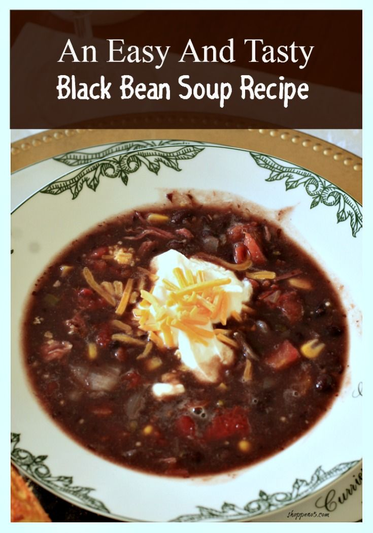 An Easy And Tasty Black Bean Soup Recipe Tasty Blacks Bean Soup Recipes And Black Bean Soup