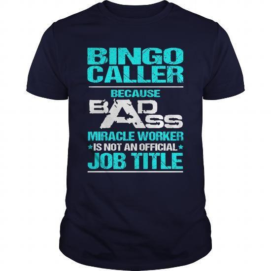 BINGO CALLER Because BADASS Miracle Worker Isn't An Official Job Title T Shirts, Hoodies. Get it here ==► https://www.sunfrog.com/LifeStyle/BINGO-CALLER--BADASS-T3-Navy-Blue-Guys.html?41382 $22.99