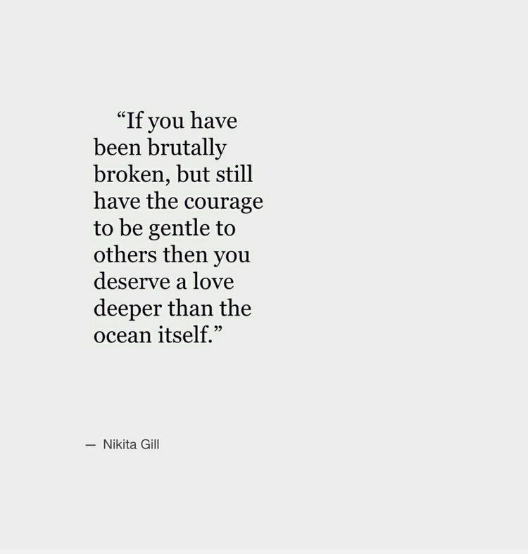 Quote If You Have Been Broken And Still Are Gentle To Others