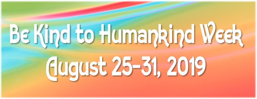 Be Kind To Humankind Week August 25 21 2019 National Holidays