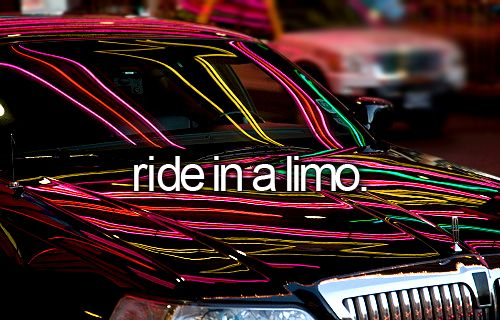 """ride in a limo""...got to do this for selling enough cookie dough in middle school. we went to Pizza Inn and ate, and I missed pre-algebra class (best part!) #bucketlist"