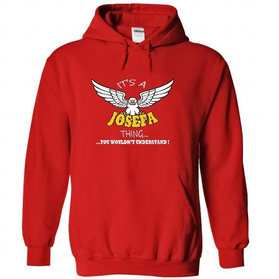 Its a Josefa Thing, You Wouldnt Understand !! Name, Hoo - #gift bags #sister gift. GET YOURS => https://www.sunfrog.com/Names/Its-a-Josefa-Thing-You-Wouldnt-Understand-Name-Hoodie-t-shirt-hoodies-8176-Red-30515186-Hoodie.html?68278