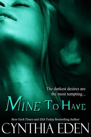 Mine To Have By Cynthia Eden Books Book Review And Novels