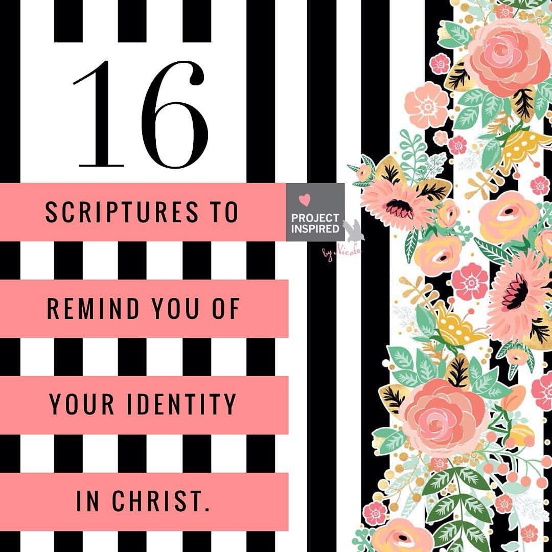 Know who you are in Christ. Here are 16 Scriptures to