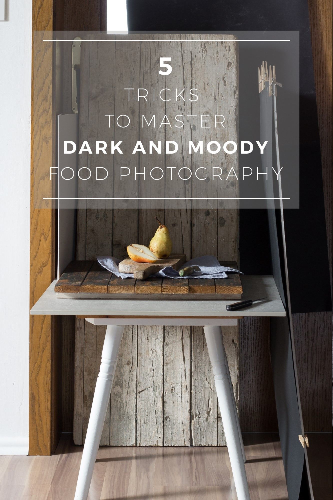 5 Tricks To Master Dark And Moody Food Photography