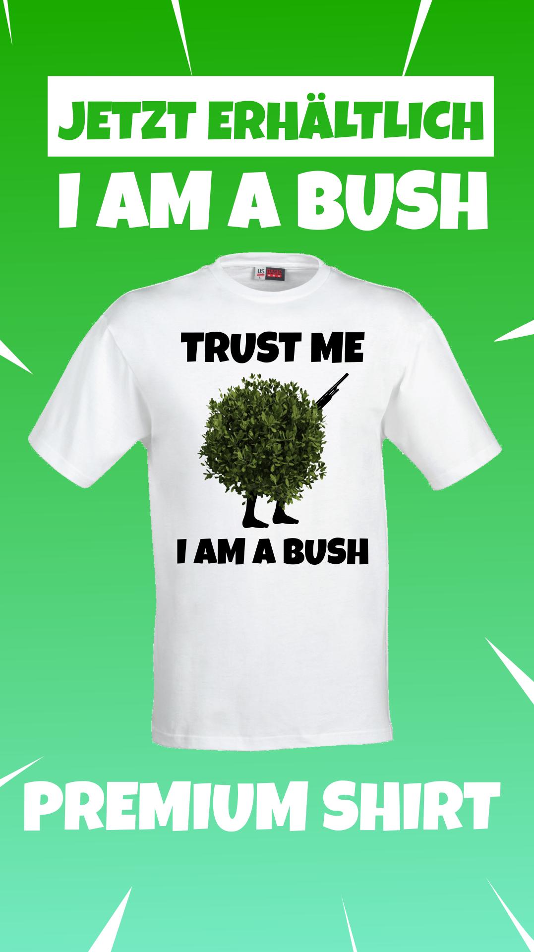 Fortnite Shop I Am A Bush Premium Shirt Fortnite Shirts Memes
