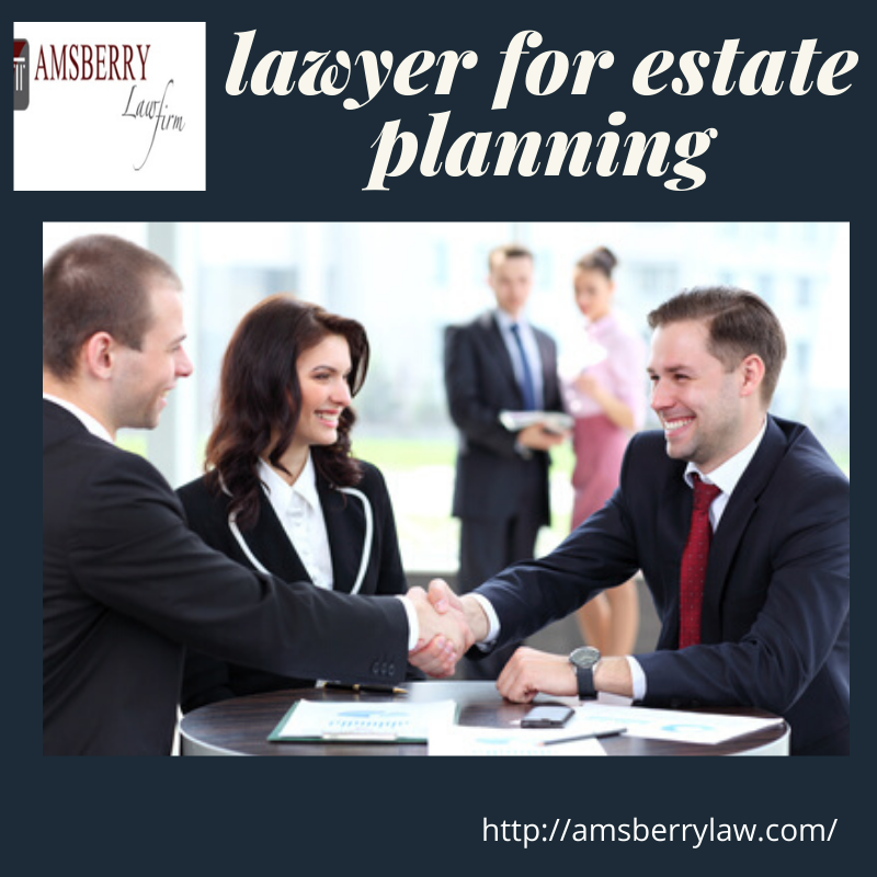 Find The Best Lawyer For Estate Planning Estate Planning Estate Planning Attorney Estate Administration