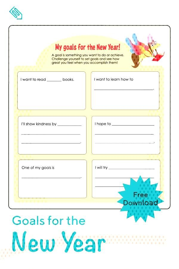 My Goals for the New Year  Happy New Year! Help your child identify goals for the new year using th