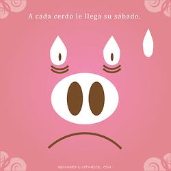 Refranes Ilustrados A Cada Cerdo Le Llega Su Sábado Life Advice Mario Characters Fictional Characters
