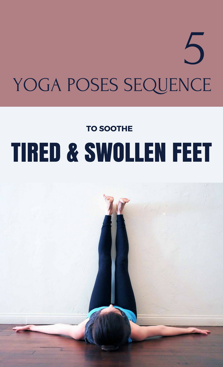 31 Yoga Poses Sequence To Soothe Tired & Swollen Feet  Yoga poses