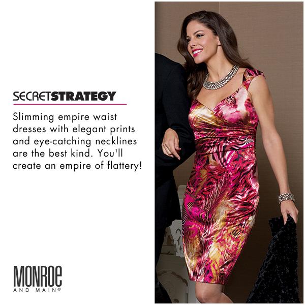 #MMSecretStrategy 10: Wear empire waist dresses from Monroe and Main.