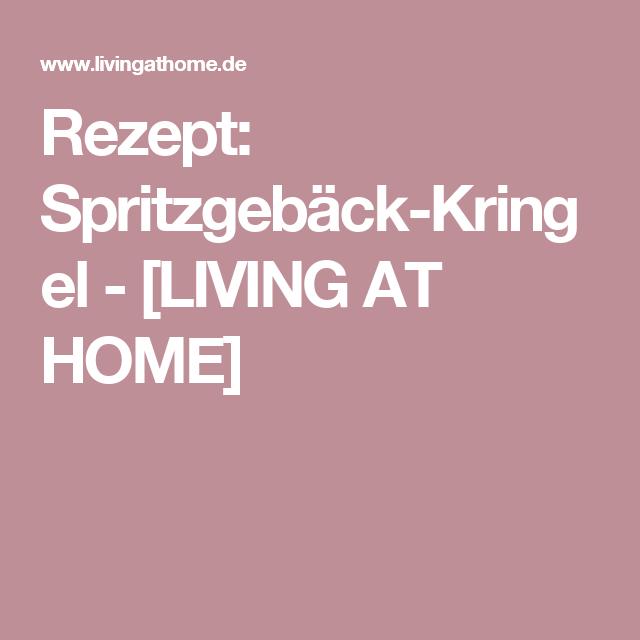 Rezept: Spritzgebäck-Kringel - [LIVING AT HOME]