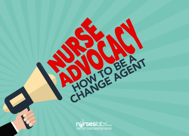 Advocacy Guide For Nurses How To Be A Change Agent Nurseslabs Agent Of Change Fundamentals Of Nursing Nurse