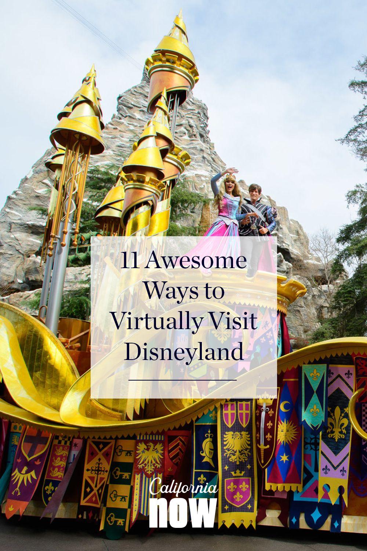 11 Awesome Ways To Virtually Visit Disneyland Visit California Disneyland California Vacation Visit California