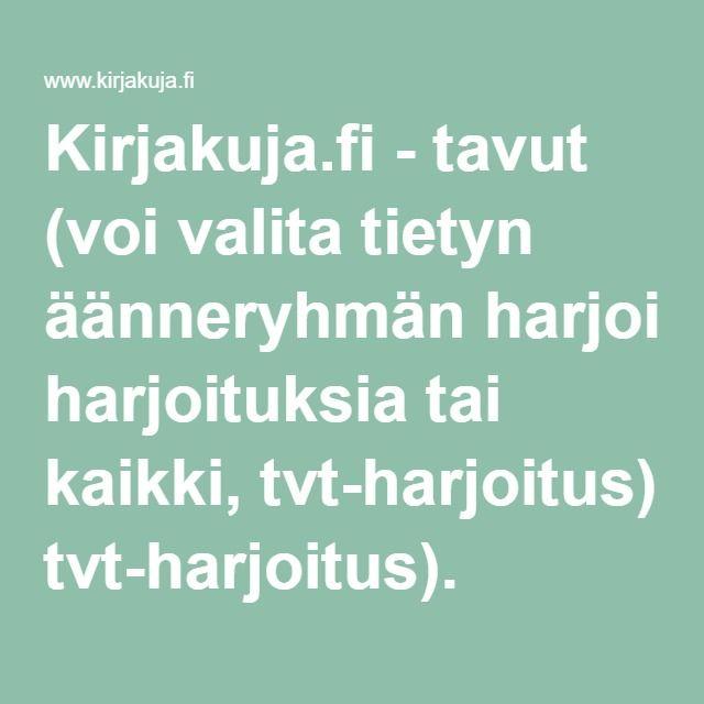 Kirjakuja.fi - tavut (voi valita tietyn äänneryhmän harjoituksia tai kaikki, tvt-harjoitus).