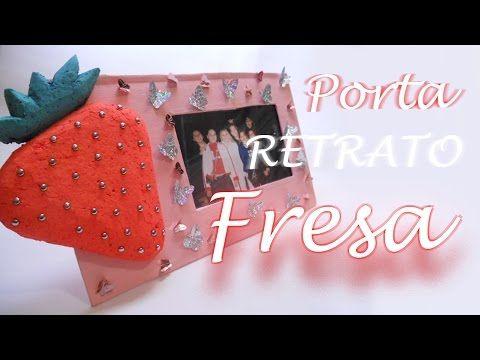 Cómo Hacer Un Porta-retrato Fresa Tutorial Inerya viris - YouTube