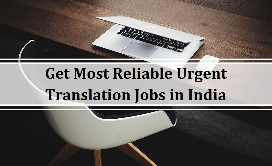 Urgent Translation Jobs Freelance Translation Jobs In India Delhi
