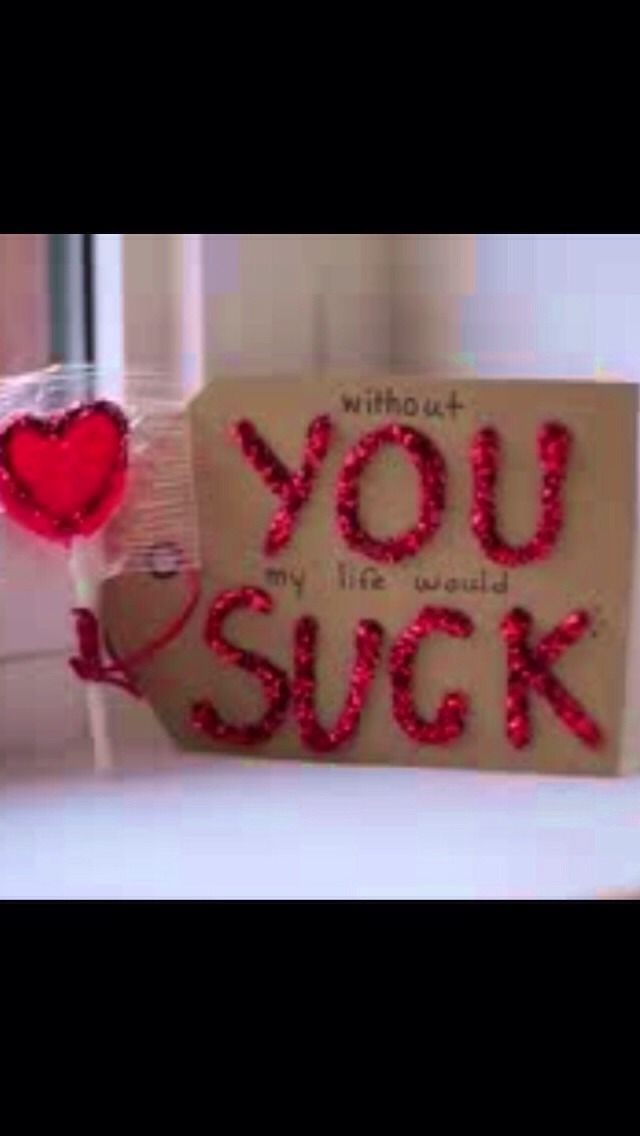 For Close Friends Or Family On Valentines Day Haha