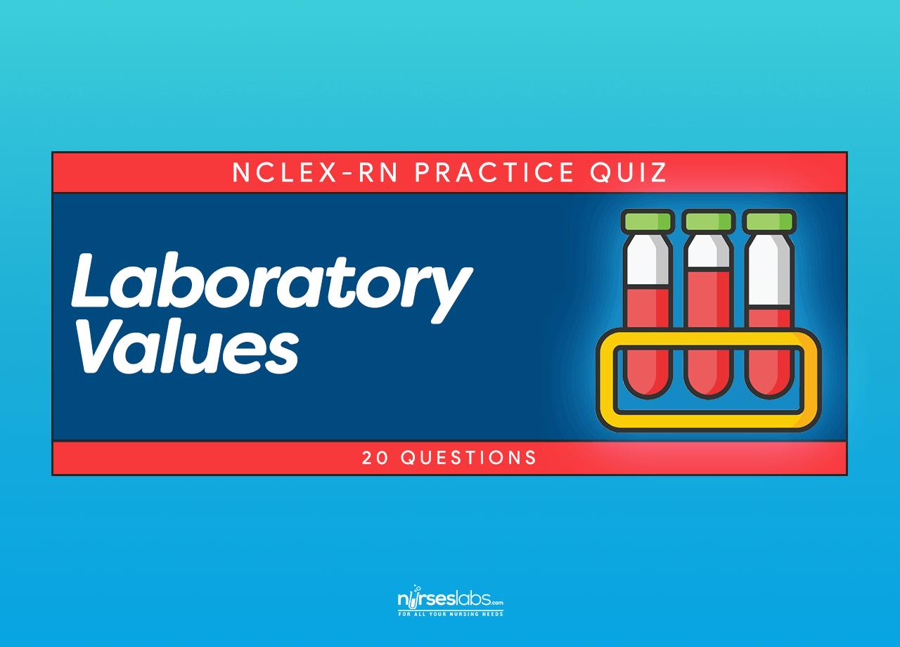 Nclex Quiz Laboratory Values 20 Questions