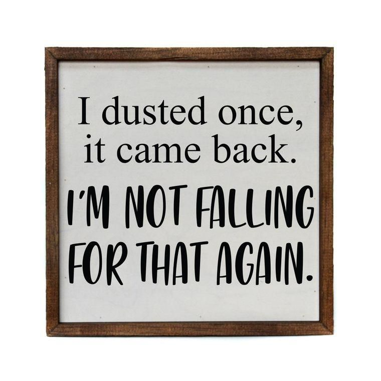I Dusted Once - 10x10