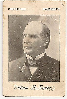WILLIAM MCKINLEY PRESIDENT CAMPAIGN CARD CABINET PROTECTION PROSPERITY