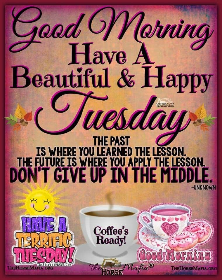 Coffee Tuesday Quotes Good Morning Happy Tuesday Quotes Happy Tuesday Morning